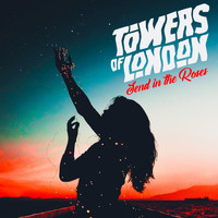 Towers Of London - Send in the Roses