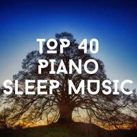 Relaxing Chill Out Music - Top 40 Piano Sleep Music