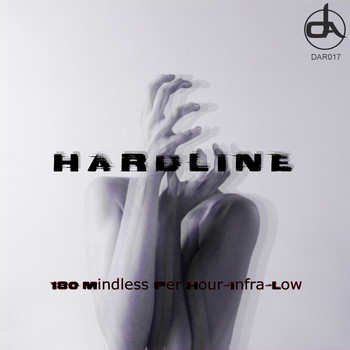 Hardline - 180 Mindless Per Hour/Infra-Low