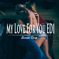 Escape Deep - My Love for You ED1