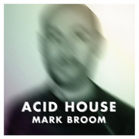 Mark Broom - Acid House