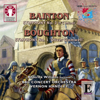 "BBC Concert Orchestra - Edgar Bainton: Symphony No. 3 & Rutland Boughton: Symphony No. 1 ""Oliver Cromwell"""