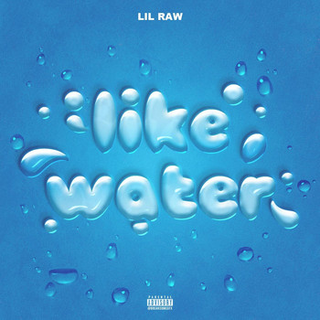 Lil Raw - Like Water