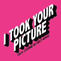 Cults - I Took Your Picture (Étienne de Crécy Remix)