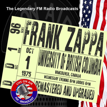 Frank Zappa - Legendary FM Broadcasts - University Of British Columbia, Canada 1st October 1975