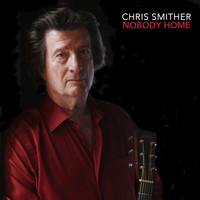 Chris Smither - Nobody Home