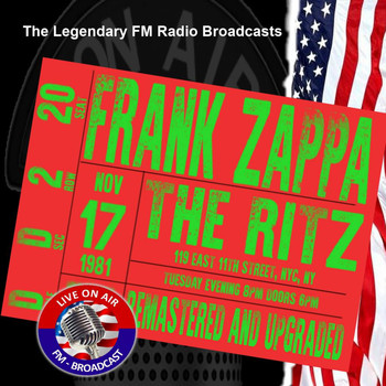 Frank Zappa - Legendary FM Broadcasts - The Ritz, New York City , NY 17th November 1981