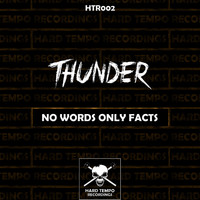 Thunder - No Words Only Facts