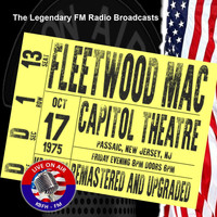 Fleetwood Mac - Legendary FM Broadcasts - Capitol Theatre, Passaic, NJ  17th October 1975