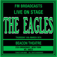 The Eagles - Live On Stage FM Broadcasts - Beacon Theatre 14th March 1974