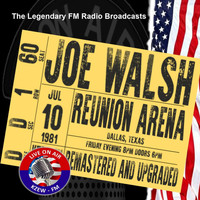 Joe Walsh - Legendary FM Broadcasts - Reunion Arena, Dallas TX 10th July 1981