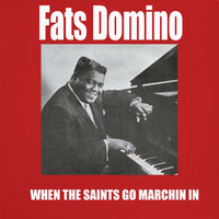 Fats Domino - When The Saints Go Marching In