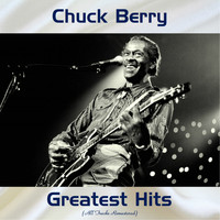 Chuck Berry - Chuck Berry Greatest Hits (All Tracks Remastered)