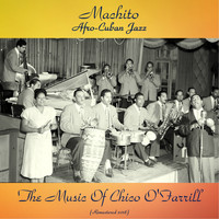 Machito - Afro-Cuban Jazz - The Music Of Chico O'Farrill (Analog Source Remaster 2018)