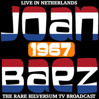 Joan Baez - Live in the Netherlands 1967 - The Rare Hilversum TV Broadcast