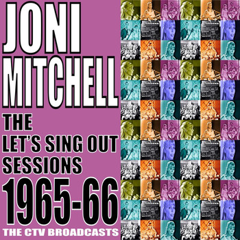 Joni Mitchell - The Let's Sing Out Sessions 1965-66
