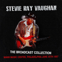 Stevie Ray Vaughan - The Broadcast Collection -  Mann Music Center, Philadelphia 30 June '87