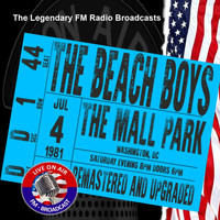 The Beach Boys - Legendary FM Broadcasts -  FM Broadcast The Mall Park, Washington DC 4th July 1981