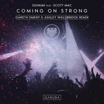 Signum feat. Scott Mac - Coming On Strong (Gareth Emery & Ashley Wallbridge Remix)