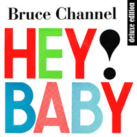 Bruce Channel - Hey! Baby (Deluxe Edition Remastered)