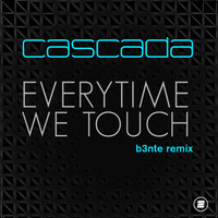Cascada - Everytime We Touch (B3nte Remix)