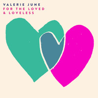 Valerie June - For The Loved & Loveless