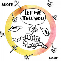 ANOTR - Let Me Tell You