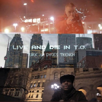 Turk - Live and Die in T.O.