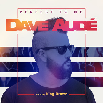 Dave Audé - Perfect to Me