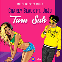 Charly Black - Turn Suh (Explicit)