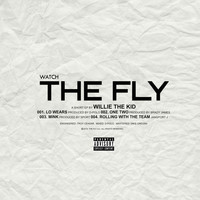 Willie The Kid - Watch the Fly (Explicit)