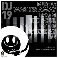 DJ 19 - Music Washes Away from the Soul the Dust of Everyday Life