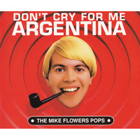 The Mike Flowers Pops - Don't Cry For Me Argentina