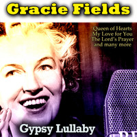 Gracie Fields - Gypsy Lullaby