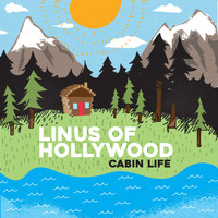 Linus Of Hollywood - Cabin Life
