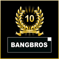 Bangbros - 10 Years of Hands Up (Explicit)