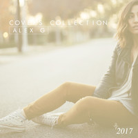 Alex G - Covers Collection 2017