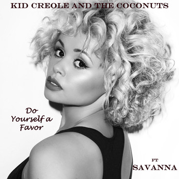 Kid Creole And The Coconuts - Do Yourself a Favor (feat. Savanna)