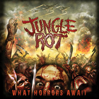 Jungle Rot - What Horrors Await (Reissue) (Explicit)