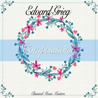 Edvard Grieg - Compositions (Classical Music Masters) (Classical Music Masters)