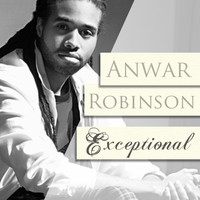 Anwar Robinson - Exceptional