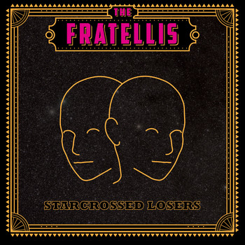 The Fratellis - Starcrossed Losers