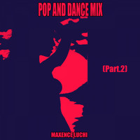 Maxence Luchi - Pop and Dance Mix 2018, Pt. 2