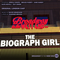 Original London Cast - The Biograph Girl (Original London Cast)
