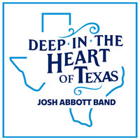 Josh Abbott Band - Deep in the Heart of Texas