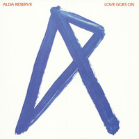 Alda Reserve - Love Goes On