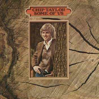 Chip Taylor - Some Of Us