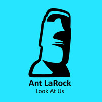 ANT LaROCK - Look At Us