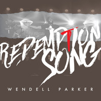 Wendell Parker - Redemption Song
