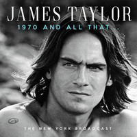 James Taylor - 1970 and All That (Live)